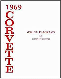 1969 corvette complete set of factory electrical wiring diagrams 1969 corvette complete set of factory electrical wiring diagrams schematics guide 8 pages chevy chevrolet 69 paperback 2008