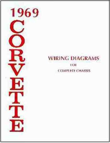 1969 corvette wiring schematic reinvent your wiring diagram \u2022 67 camaro wiring schematic 1969 corvette complete set of factory electrical wiring diagrams rh amazon com 1967 corvette wiring schematics 1968 corvette wiring schematic