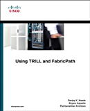 Using TRILL, FabricPath, and VXLAN: Designing Massively Scalable Data Centers (MSDC) with Overlays (Networking Technology)