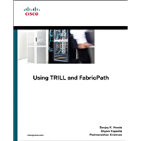 Using TRILL, FabricPath, and VXLAN: Designing Massively Scalable Data Centers (MSDC) with Overlays (Networking Technology) (English Edition)