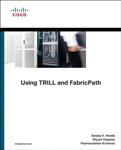 Download Using TRILL, FabricPath, and VXLAN: Designing Massively Scalable Data Centers (MSDC) with Overlays (Networking Technology) Pdf