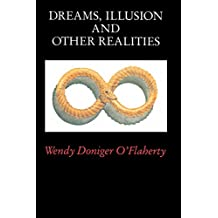 Dreams, Illusion, and Other Realities