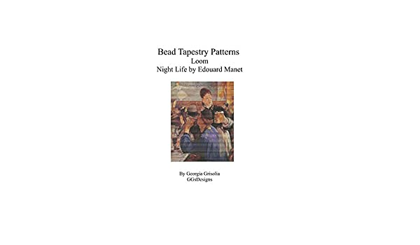 Bead tapestry patterns loom night life by manet kindle edition by bead tapestry patterns loom night life by manet kindle edition by georgia grisolia crafts hobbies home kindle ebooks amazon fandeluxe Choice Image