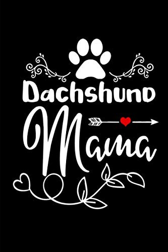 Dachshund Mama: This is a blank, lined journal that makes a perfect pet gift for men or women. It's 6x9 with 110 pages, a convenient Journal for writing things in.