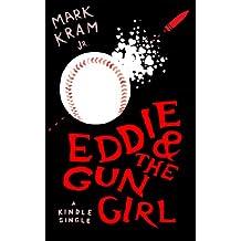 Eddie and the Gun Girl (Kindle Single)