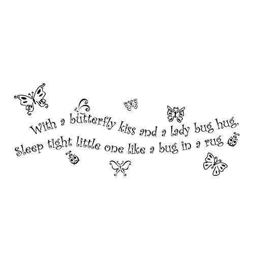 VINYL DECAL HOME WALL SIGN - With a butterfly kiss and a lady bug hug, Sleep tight little one like a bug in a rug -Large size 8x 36
