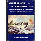 overdue and presumed lost; the story of the u s s bullhead; illus with 23 photos