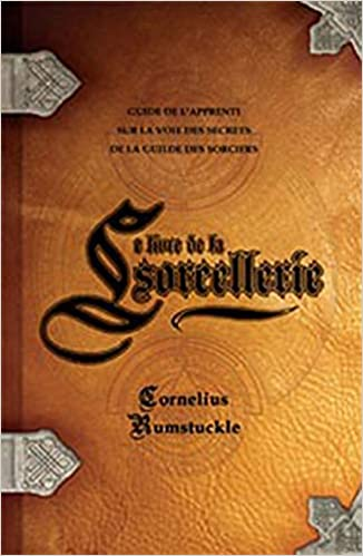 Livre De La Sorcellerie French Edition Rumstuckle Cornelius 9782895657156 Amazon Com Books