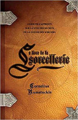 Livre De La Sorcellerie French Edition Rumstuckle Cornelius 9782895657156 Amazon Com Books