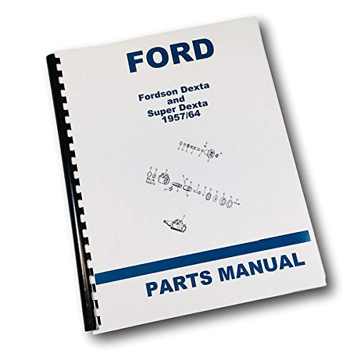 Fordson Tractor Parts - Ford Fordson Dexta Super Dexta Tractor 1957-1964 Parts Manual Catalog