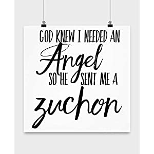 Buzzlicious Zuchon Poster - God Knew I Needed an Angel, So He Sent Me A Zuchon Dog Wall Art - Makes a Perfect Dog Lover Gift 1