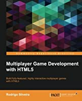 Multiplayer Game Development with HTML5 Front Cover