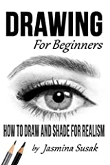 Drawing for Beginners: How to Draw and Shade for Realism Paperback