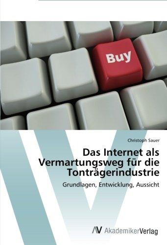Das Internet als Vermartungsweg für die Tonträgerindustrie: Grundlagen, Entwicklung, Aussicht (German Edition) pdf epub