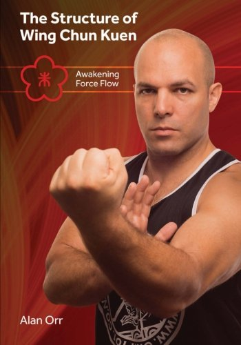 Read Online The Structure of Wing Chun (color): Awakening Force Flow ebook