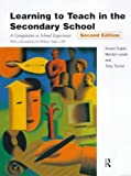 img - for Learning to Teach in the Secondary School: A Companion to School Experience (Learning to Teach Subjects in the Secondary School Series) by Susan Capel (1999-06-24) book / textbook / text book
