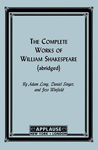 The Complete Works Of William Shakespeare (Abridged) - Acting Edition