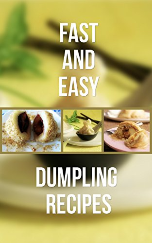 Fast And Easy Dumpling Recipes by T. Anela