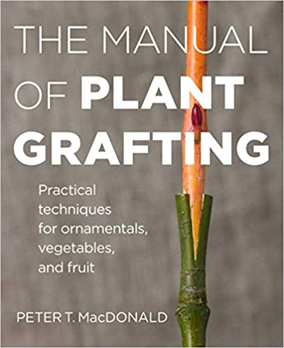 Book's Cover of The Manual of Plant Grafting: Practical Techniques for Ornamentals, Vegetables, and Fruit (Anglais) Relié – 1 janvier 2003