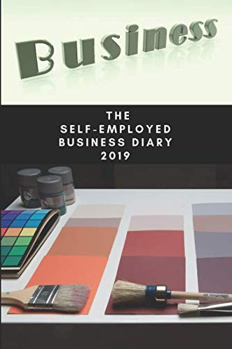 The Self-Employed Business Diary 2019: Interior Designers Diary (Self-Employed Series)