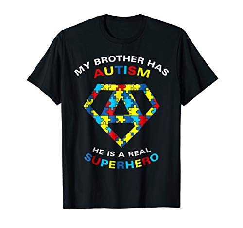 My BROTHER has Autism - He is a real SUPERHERO shirt ()