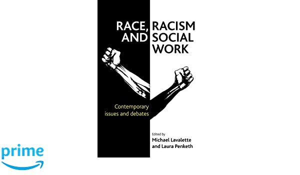 Race racism and social work contemporary issues and debates race racism and social work contemporary issues and debates michael lavalette laura penketh 9781447307075 amazon books fandeluxe Image collections