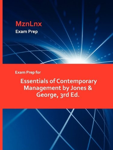 Download Exam Prep for Essentials of Contemporary Management by Jones & George, 3rd Ed. pdf
