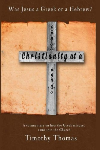 christianity-at-a-crossroads-was-jesus-a-greek-or-a-hebrew