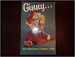 Book Ginny --- An American Toddler Doll by A.Glenn Mandeville (1985-12-24)