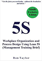 5S: Workplace Organization and Process Design Using Lean 5S (Management Training Brief) (English Edition)