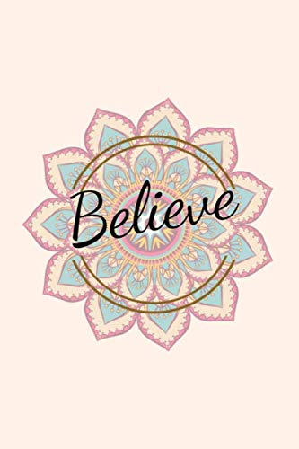 Believe: Motivation Notebook/Journal/Diary (6 x 9) 120 Lined pages