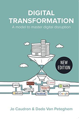 Digital Transformation: A Model to Master Digital Disruption by [Caudron,Jo, Van Peteghem,Dado]