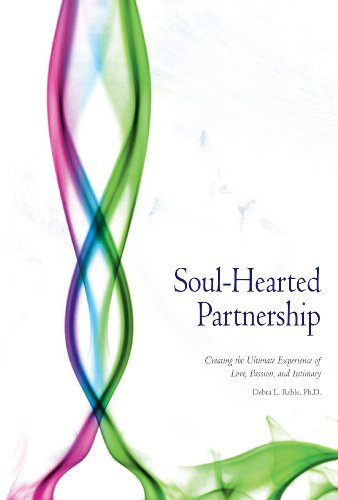 Soul-Hearted Partnership: Creating the Ultimate Experience of Love, Passion, and Intimacy by Heartspaths Media