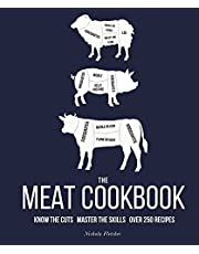 The Meat Cookbook: Know the Cuts, Master the Skills, over 250 Recipes