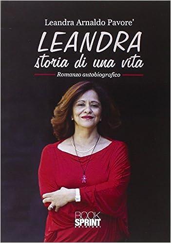 Risultati immagini per Leandra, storia di una vita di Leandra Pavorè