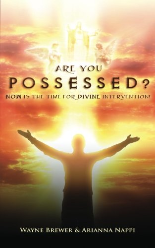 Download Are You Possessed?: Now is the Time for Divine Intervention (Volume 1) pdf