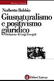 Giusnaturalismo e positivismo giuridico (Biblioteca universale Laterza)
