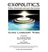 [ { EXOPOLITICS: POLITICS, GOVERNMENT AND LAW IN THE UNIVERSE } ] by Webre, Jd Med Alfred Lambremont (AUTHOR) Nov-24-2008 [ Paperback ]