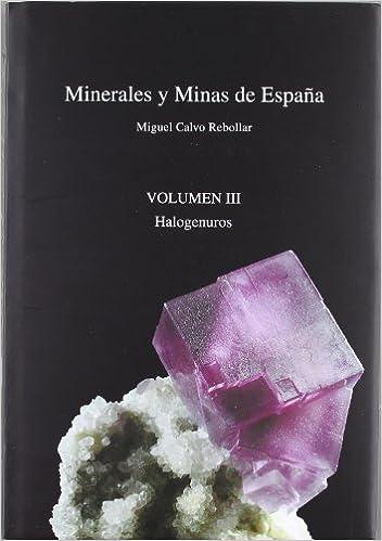 Minerales Y Minas De España Vol. Iii - Halogenuros: Amazon.es ...