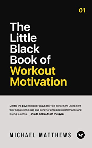 - The Little Black Book of Workout Motivation (Muscle for Life)
