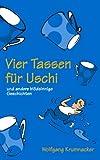 Vier Tassen Für Uschi, Wolfgang Krumnacker, 3831142718