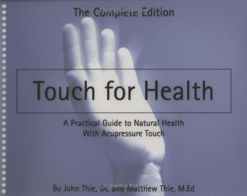 Practical Guide to Natural Health With Acupressure Touch ()