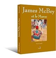 James Mcbey et le Maroc par Karine Joseph