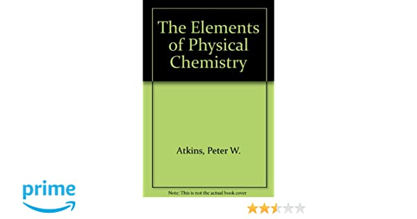 The elements of physical chemistry p w atkins 9780198559542 the elements of physical chemistry p w atkins 9780198559542 amazon books fandeluxe Image collections