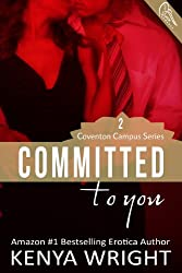 Committed To You (Interracial Erotic Romance) (Coventon Campus Book 2)