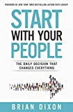 Start with Your People: The Daily Decision that