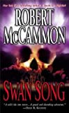 [Swan Song] (By: Robert R. McCammon) [published: October, 1996]