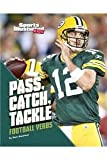 Pass, Catch, Tackle: Football Verbs (Football Words)