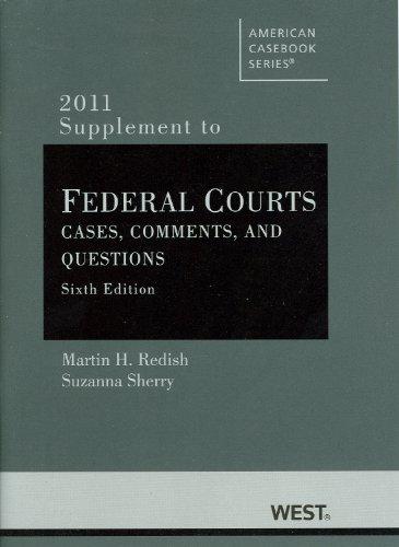 Federal Courts, Cases, Comments, and Questions, 6th, 2011 Supplement