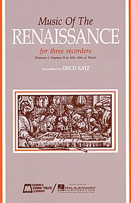 - Edward B. Marks Music Company Music of the Renaissance (Score & Parts) Recorder Ensemble Series by Various